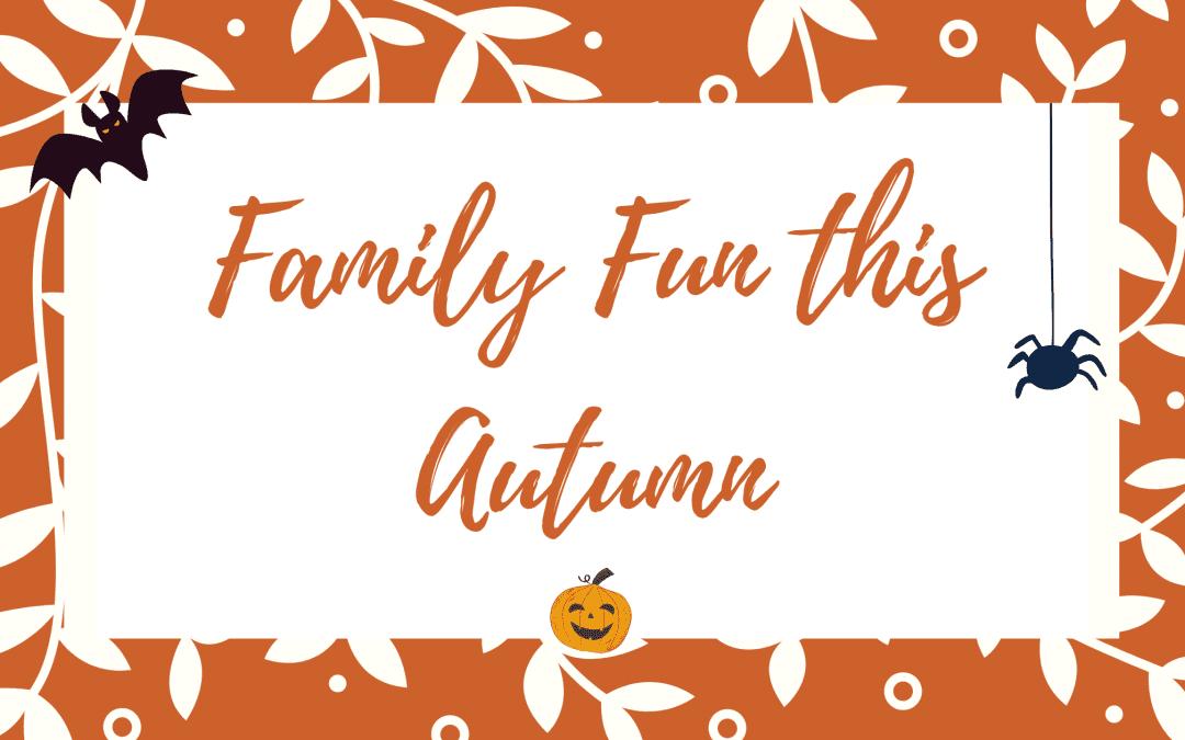 Family Fun this autumn
